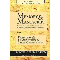 Memory and Manuscript and Tradition and Transmission in Early Christia