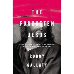 The Forgotten Jesus - Why Western Christians Should Follow an Eastern Rabbi found on Bargain Bro from cokesbury.com US for USD $13.67