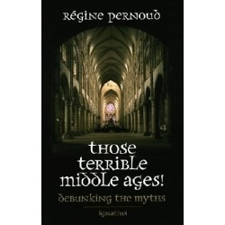 Those Terrible Middle Ages - Debunking the Myths