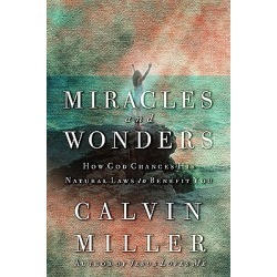 Miracles and Wonders - How God Changes His Natural Laws to Benefit You