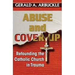 Abuse and Cover-Up - Refounding the Catholic Church in Trauma