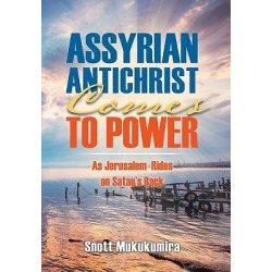 Assyrian Antichrist Comes to Power - As Jerusalem Rides on Satan's Back