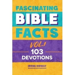 Fascinating Bible Facts Vol. 1 - 103 Devotions