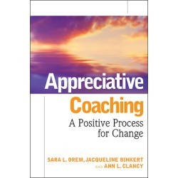 Appreciative Coaching - A Positive Process for Change