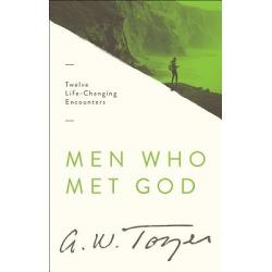Men Who Met God - Twelve Life-Changing Encounters