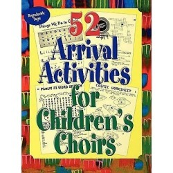52 Arrival Activities for Childrens Choir