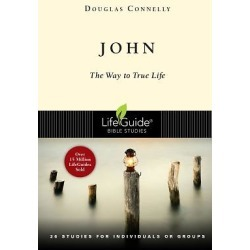 LifeGuide Bible Study - John - The Way to True Life; 26 Studies in 2 Parts for Individuals or Groups