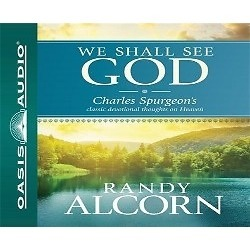 We Shall See God - Charles Spurgeon's Classic Devotional Thoughts on Heaven