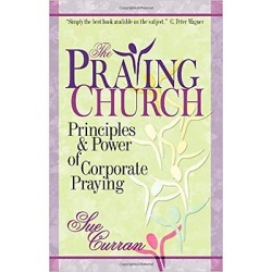 The Praying Church - Principles and Power of Corporate Praying
