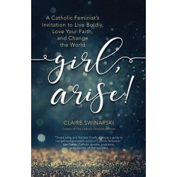 Winner of a 2020 Catholic Press Association book award (second place, - A Catholic Feminist's Invitation to Live Boldly, Love Yo found on Bargain Bro India from cokesbury.com US for $14.95
