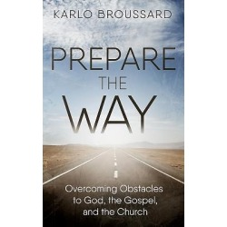 Prepare the Way - Overcoming Obstacles to God, the Gospel, and the Church found on Bargain Bro from cokesbury.com US for USD $12.88