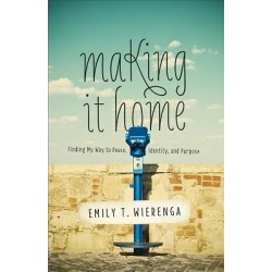 Making It Home - Finding My Way to Peace, Identity, and Purpose