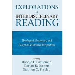 Explorations in Interdisciplinary Reading - Theological, Exegetical, and Reception-Historical Perspectives