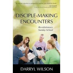 Disciple-Making Encounters - Revolutionary Sunday School