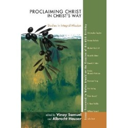 Proclaiming Christ in Christ's Way - Studies in Integral Mission: Essays Presented to Walter Arnold on the Occasion of His 60th  found on Bargain Bro Philippines from cokesbury.com US for $27.00