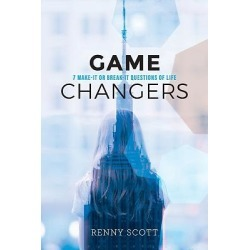 Game Changers - 7 Make-It or Break-It Questions of Life
