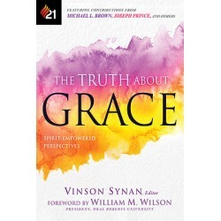 The Truth about Grace - Spirit-Empowered Perspectives