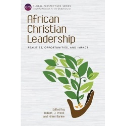 African Christian Leadership - Realities, Opportunities, and Impact