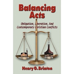 Balancing Acts - Obligation, Liberation and Contemporary Christian Conflicts