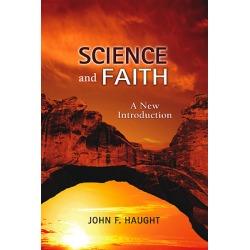 Science and Faith - A New Introduction