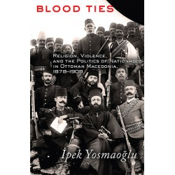 Blood Ties - Religion, Violence and the Politics of Nationhood in Ottoman Macedonia, 1878 1908 found on Bargain Bro Philippines from cokesbury.com US for $29.95
