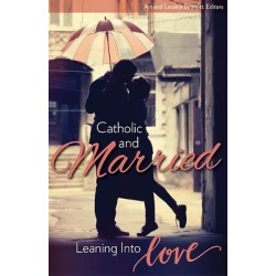 Catholic and Married - Leaning Into Love