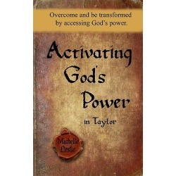 Activating God's Power in Taylor - (Feminine Version) Overcome and Be Transformed by Accessing God's Power.