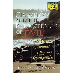 Creation and the Persistence of Evil - The Jewish Drama of Divine Omnipotence
