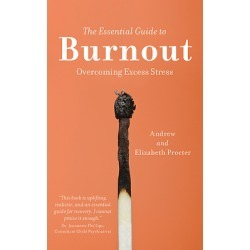 The Essential Guide to Burnout - Overcoming Excess Stress
