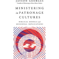 Ministering in Patronage Cultures - Biblical Models and Missional Implications found on Bargain Bro India from cokesbury.com US for $22.00