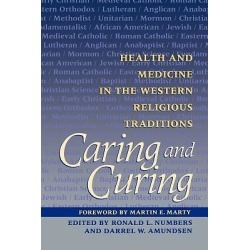 Caring and Curing - Health and Medicine in the Western Religious Traditions