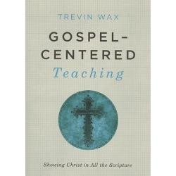 BEST BUY Gospel-Centered Teaching