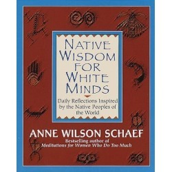 Native Wisdom for White Minds - Daily Reflections Inspired by the Native Peoples of the World found on Bargain Bro Philippines from cokesbury.com US for $17.00