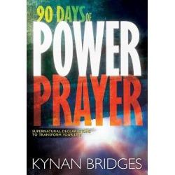 90 Days of Power Prayer - Supernatural Declarations to Transform Your Life