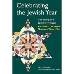 Celebrating the Jewish Year - The Spring and Summer Holidays