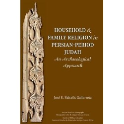 Household and Family Religion in Persian-Period Judah - An Archaeological Approach