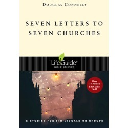 Lifeguide Bible Study Seven Letters to Seven Churches