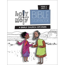 Holy Moly Grades K-2 Bible Storybook Sunday School Edition Year 2 Unit