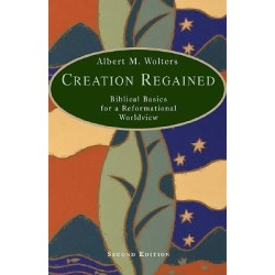 Creation Regained - Biblical Basics for a Reformational Worldview