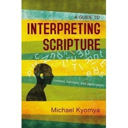 A Guide to Interpreting Scripture - Context, Harmony, and Application