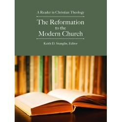 The Reformation to the Modern Church - A Reader in Christian Theology
