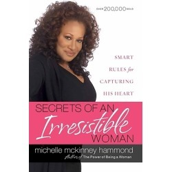 Secrets of an Irresistible Woman - Smart Rules for Capturing His Heart
