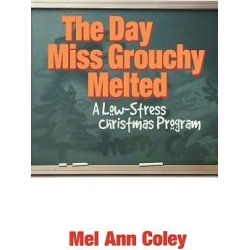 The Day Miss Grouchy Melted - A Low-Stress Christmas Program