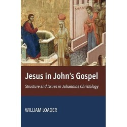 Jesus in John S Gospel - Structures and Issues in Johannine Christology