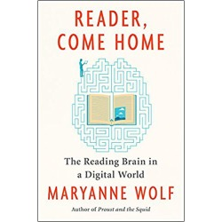 Reader, Come Home - The Reading Brain in a Digital World