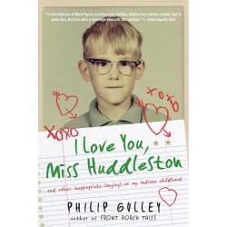 I Love You, Miss Huddleston Paperback - And Other Inappropriate Longings of My Indiana Childhood found on Bargain Bro India from cokesbury.com US for $14.99