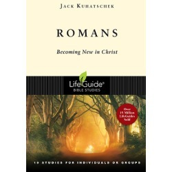 LifeGuide Bible Study - Romans - Becoming New in Christ