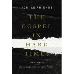 The Gospel in Hard Times for Students - Study Guide with Leader's Notes