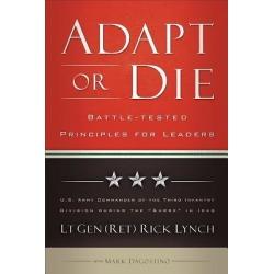 Adapt or Die - Battle-Tested Principles for Leaders