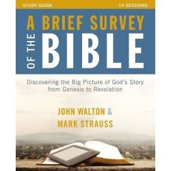 A Brief Survey of the Bible Study Guide with DVD - Discovering the Big Picture of God's Story from Genesis to Revelation